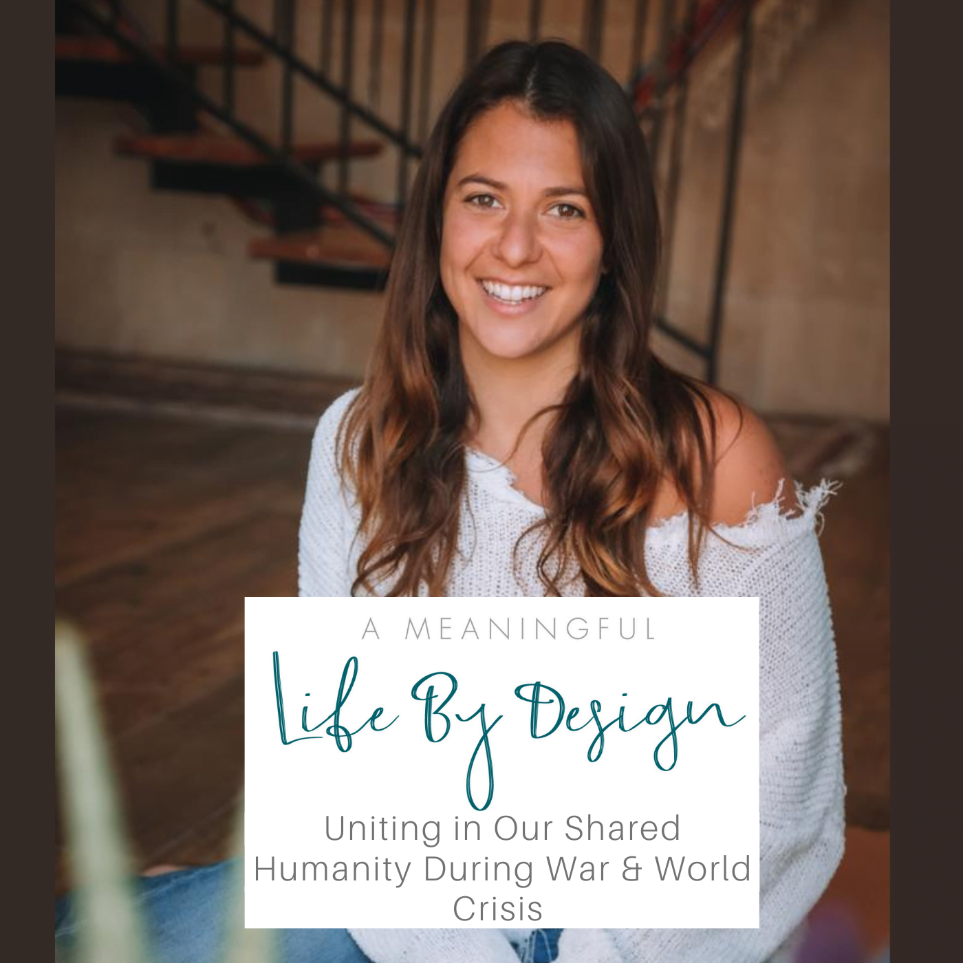 Uniting in Our Shared Humanity During War & World Crisis - Hayley Alexander